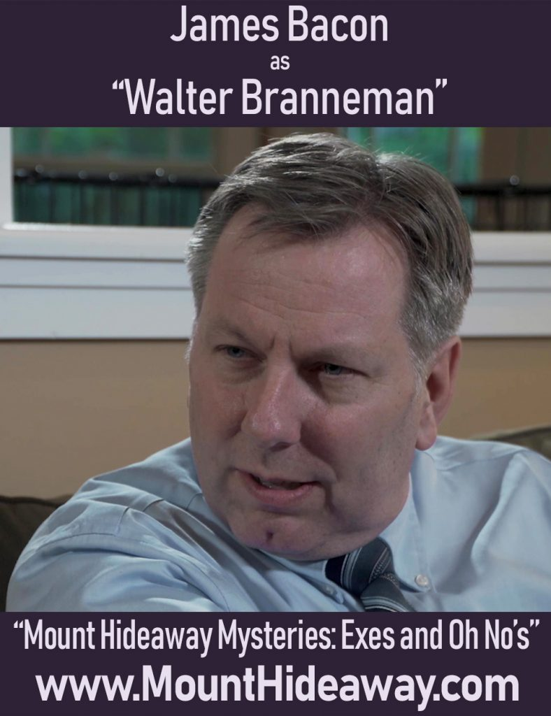 Jimmy Bacon as Walter Branneman