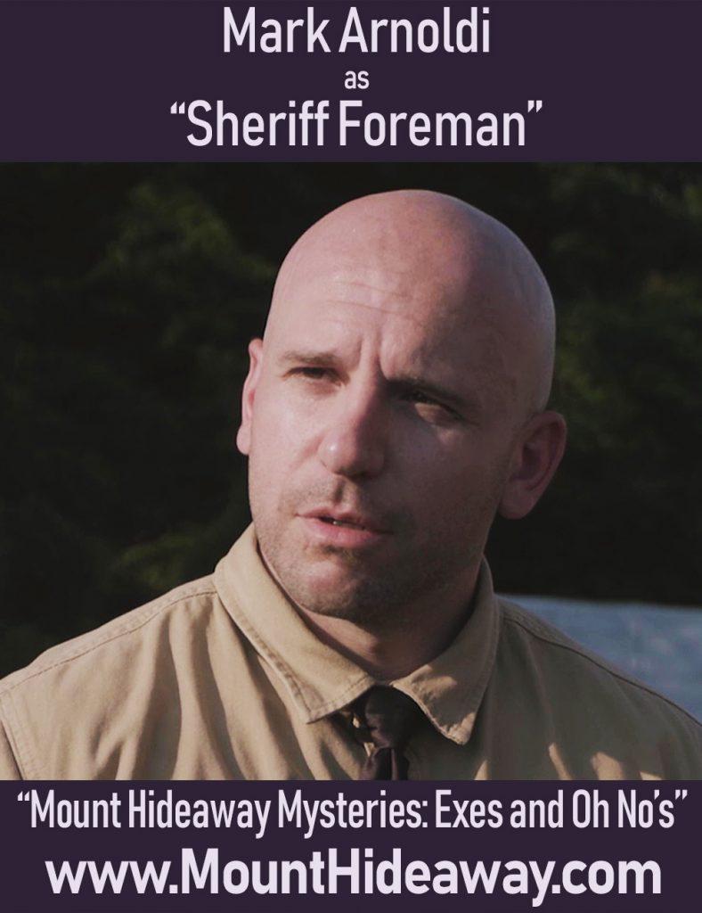 Mark Arnoldi as Sheriff Foreman