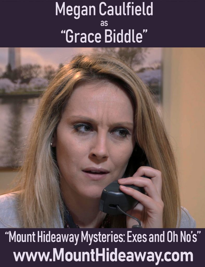Megan Caulfield as Grace Biddle