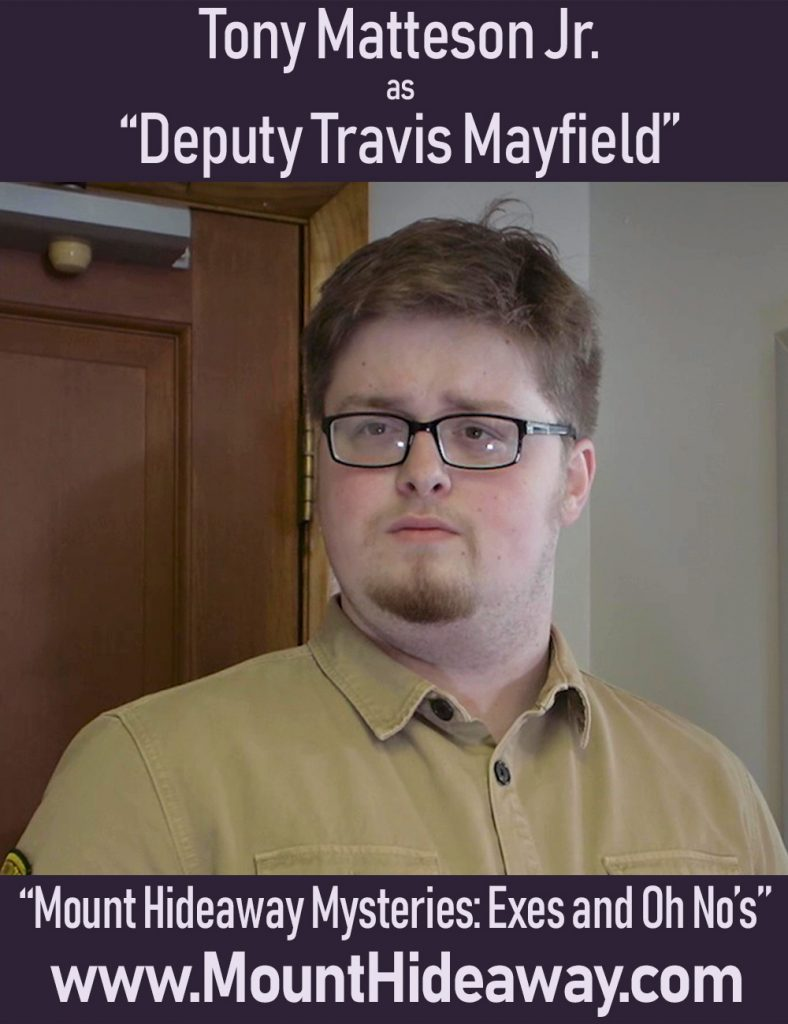 Tony Matteson as Deputy Travis Mayfield
