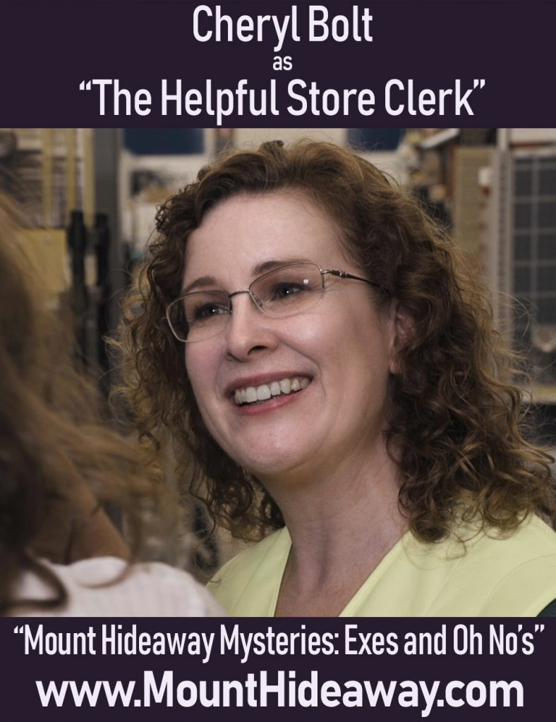 Cheryl Bolt as The Helpful Store Clerk