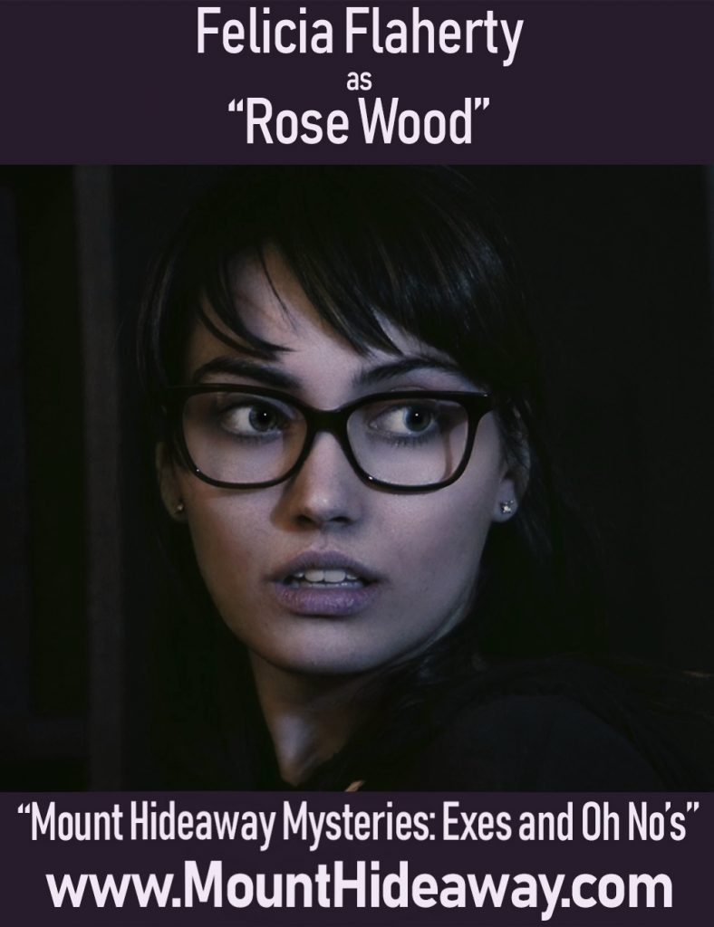 Felicia Flaherty as Rose Wood