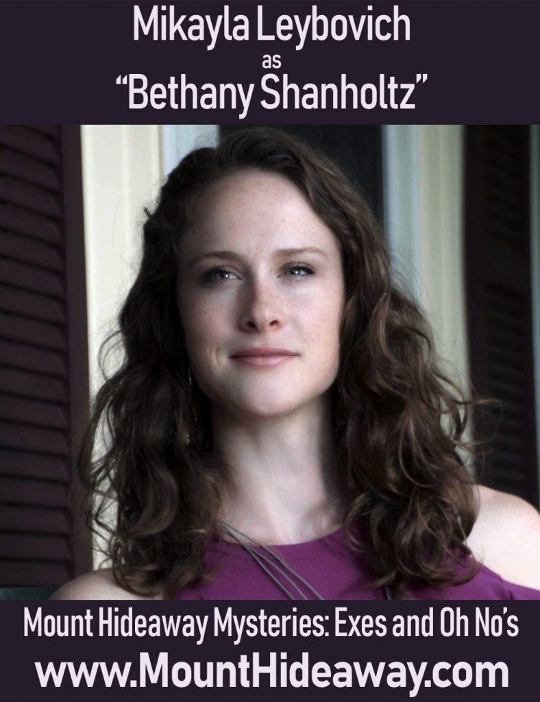 Mikayla Leybovich as Bethany Shanholtz